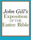 John Gill's Exposition of the Entire Bible - John Gill