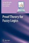 Proof Theory for Fuzzy Logics (Applied Logic Series) - George Metcalfe, Nicola Olivetti, Dov M. Gabbay