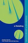 E-Retailing - Charles Dennis, Bill Merrilees, Tino Fenech