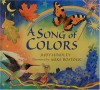 A Song of Colors - Judy Hindley, Mike Bostock