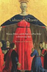 Cultures of Charity: Women, Politics, and the Reform of Poor Relief in Renaissance Italy - Nicholas Terpstra