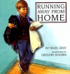 Running Away from Home - Nigel Gray