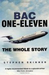 BAC One-Eleven: The Whole Story - Stephen Skinner