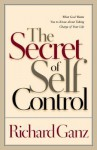Secret of Self Control - Richard L. Ganz