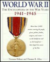 World War II: The Encyclopedia of the War Years 1941-1945 - Thomas B. Allen