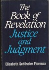 The Book of Revelation: Justice and Judgement - Elisabeth Schüssler Fiorenza