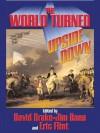 The World Turned Upside Down - David Drake, Eric Flint, Jim Baen, Poul Anderson