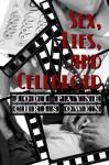 Sex, Lies, and Celluloid - Jodi Payne, Chris Owen
