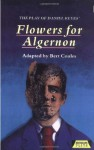 The Play of Flowers for Algernon - Daniel Keyes, Bert Coules, Robert Chambers