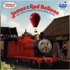 James and the Red Balloon and Other Thomas the Tank Engine Stories - Wilbert Awdry