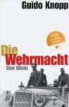 Die Wehrmacht - Guido Knopp
