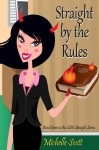 Straight by the Rules: Book Three in the Lilith Straight Series - Michelle Scott