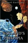 Wayland's Principia - Richard Garfinkle