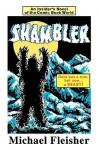 Shambler: An Insider's Novel of the Comic Book World - Michael L. Fleisher
