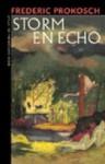 Storm en echo : roman - Frederic Prokosch, Martha Heesen