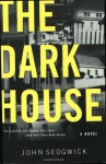 The Dark House: A Novel - John Sedgwick