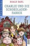 Charlie und die Schokoladenfabrik - Roald Dahl
