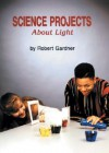 Science Projects about Light - Robert Gardner