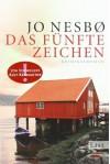 Das fünfte Zeichen: Harry Holes fünfter Fall von Jo Nesbø Ausgabe (2010) - Jo Nesbø
