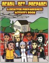 Ready Set Prepare!: A Disaster Preparedness Activity Book For Ages 8 11 - The United States Government