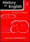 History of English - Jonathan Culpeper, Richard Hudson