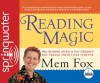 Reading Magic (Library Edition): Why Reading Aloud to Our Children Will Change Their Lives - Mem Fox