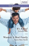 Mills & Boon : Cherish Duo/It's A Boy!/Wanted: A Real Family - Victoria Pade, Karen Rose Smith