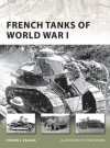 French Tanks of World War I - Steven J. Zaloga, Tony Bryan