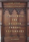 Preaching the Revised Common Lectionary: A Guide - Gail R. O'Day, Charles D. Hackett