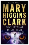 Night-Time is My Time - Mary Higgins Clark