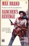 The Rancher's Revenge - Max Brand