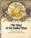 The King Of The Golden River: A Story - John Ruskin, Krystyna Turska