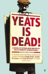 Yeats Is Dead - Joseph O'Connor