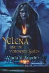 Yelena und die verlorenen Seelen - Maria V. Snyder, Rainer Nolden