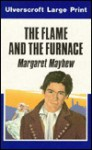 The Flame and the Furnace - Margaret Mayhew