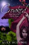 Croaked - Alex Bledsoe