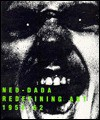 Neo Dada: Redefining Art, 1958 1962 - Susan Hapgood, Maurice Berger, Jill Johnston
