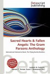 Sacred Hearts & Fallen Angels: The Gram Parsons Anthology - Lambert M. Surhone, Susan F. Marseken