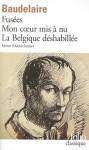 Fusées, Mon coeur mis à nu, La Belgique déshabillée - Charles Baudelaire