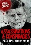 ASSASSINATIONS AND CONSPIRACIES (True Crime) - Rodney Castleden