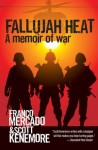 Fallujah Heat - Scott Kenemore, Franco Mercado