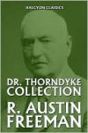 The Dr. Thorndyke Collection - R. Austin Freeman