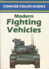 Concise Color Guide of Modern Fighting Vehicles - Bob Lewis