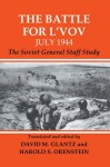The Battle for L'vov July 1944: The Soviet General Staff Study (Soviet (Russian) Study of War) - David Glantz, Harold S. Orenstein