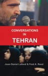 Conversations in Tehran - Jean-Daniel Lafond, Fred Reed, Fred A. Reed