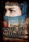 Hinter dem Schleier: Eine australische Krankenschwester in Saudi Arabien (German Edition) - Lydia Laube