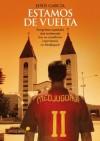 Estamos de vuelta (Spanish Edition) - Jesus Garcia