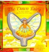 The Dawn Fairy - Keith Faulkner, Helen Cann