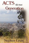 Acts the Next Generation - Stephen Lewis