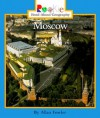 Moscow (Rookie Read-About Geography) - Allan Fowler